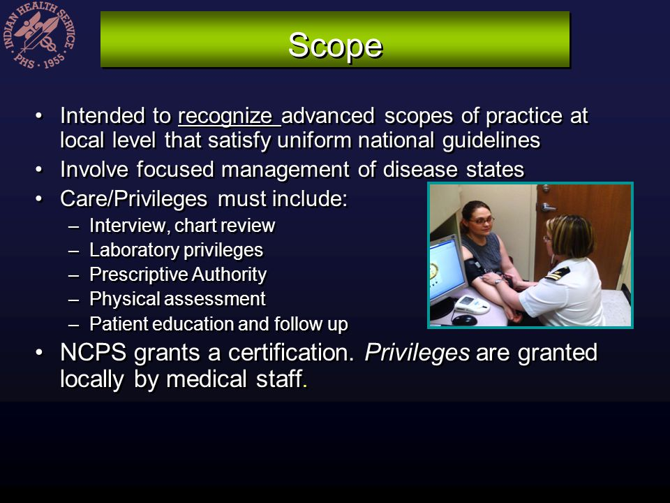 Scope Intended to recognize advanced scopes of practice at local level that satisfy uniform national guidelines.