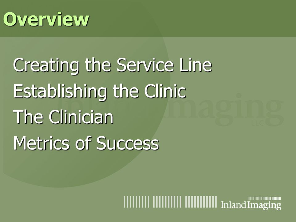 Overview Creating the Service Line Establishing the Clinic The Clinician Metrics of Success