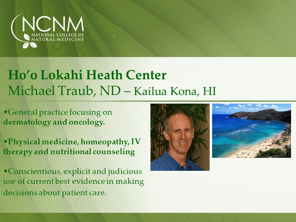 Ho'o Lokahi Heath Center Michael Traub, ND – Kailua Kona, HI