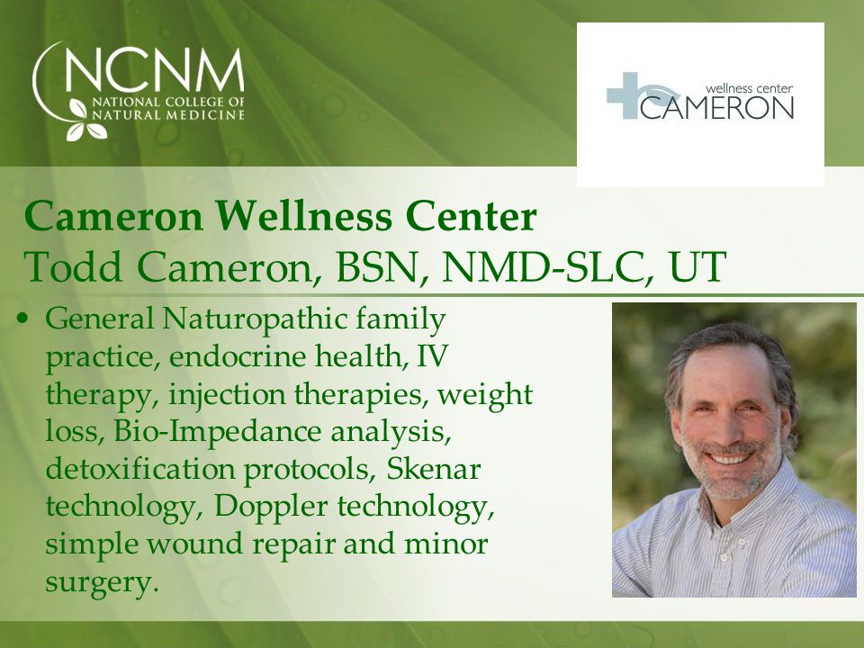 Cameron Wellness Center Todd Cameron, BSN, NMD-SLC, UT
