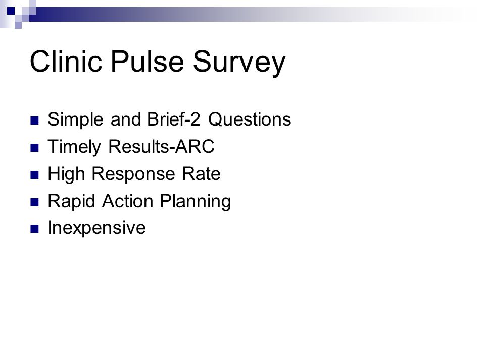 Clinic Pulse Survey Simple and Brief-2 Questions Timely Results-ARC