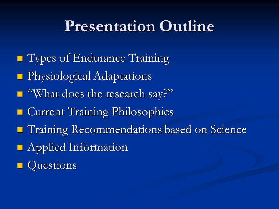 Presentation Outline Types of Endurance Training