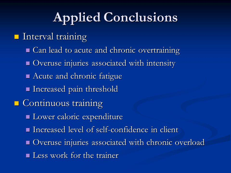 Applied Conclusions Interval training Continuous training