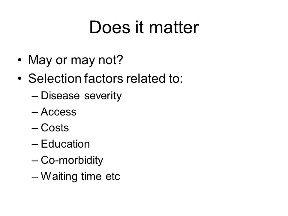 Does it matter May or may not Selection factors related to: