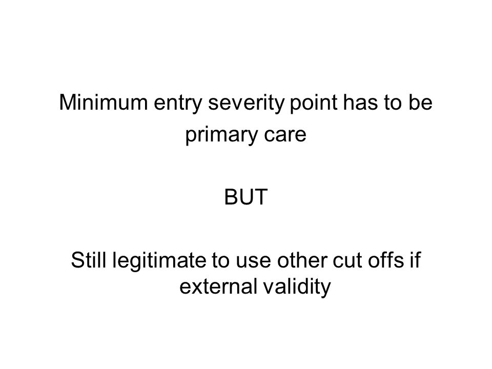 Minimum entry severity point has to be primary care BUT