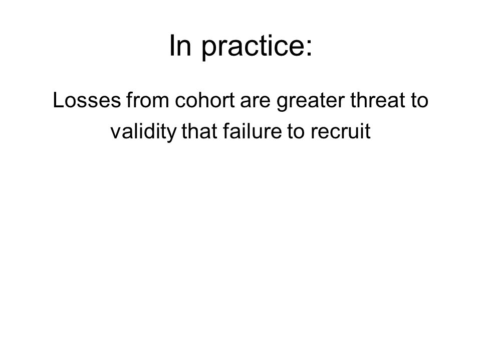 In practice: Losses from cohort are greater threat to