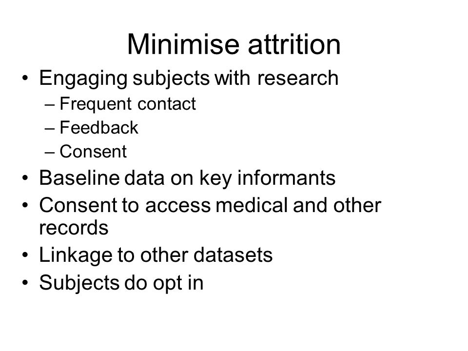Minimise attrition Engaging subjects with research