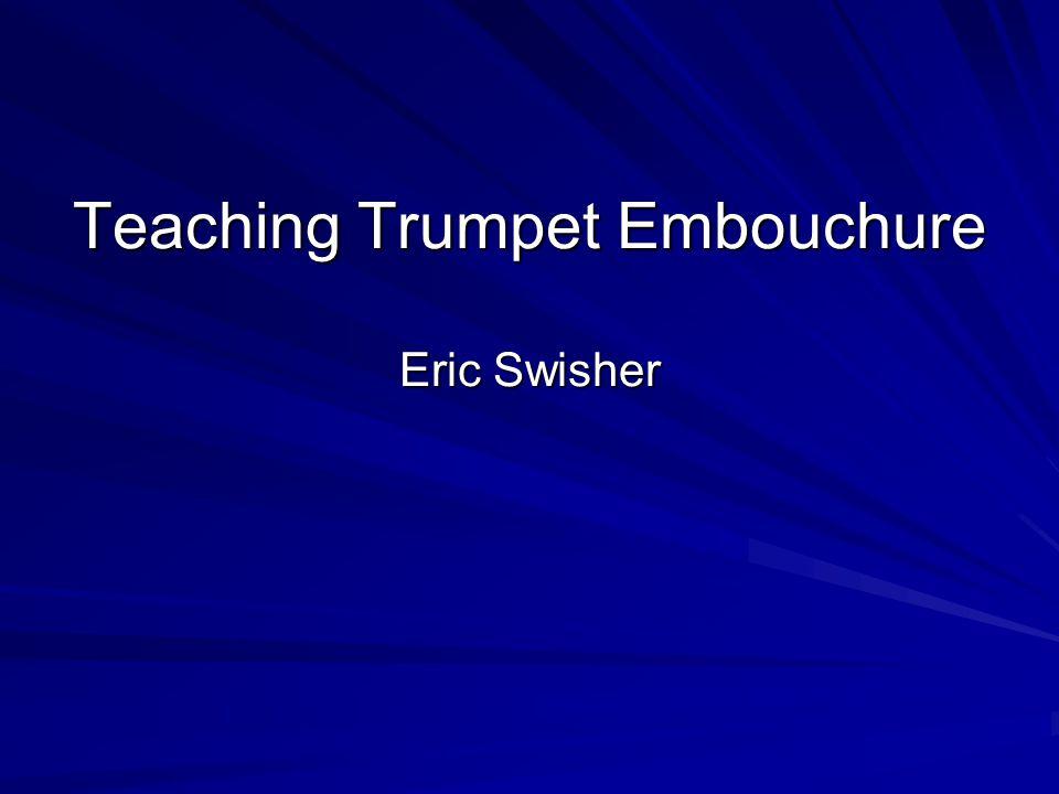 Teaching Trumpet Embouchure Eric Swisher