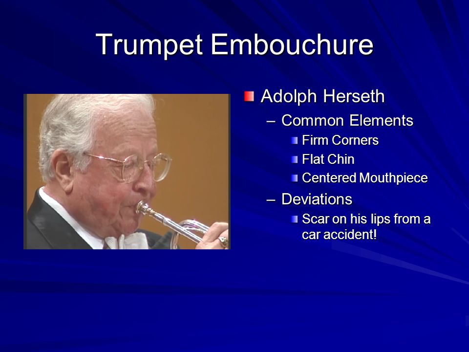 Trumpet Embouchure Adolph Herseth Common Elements Deviations