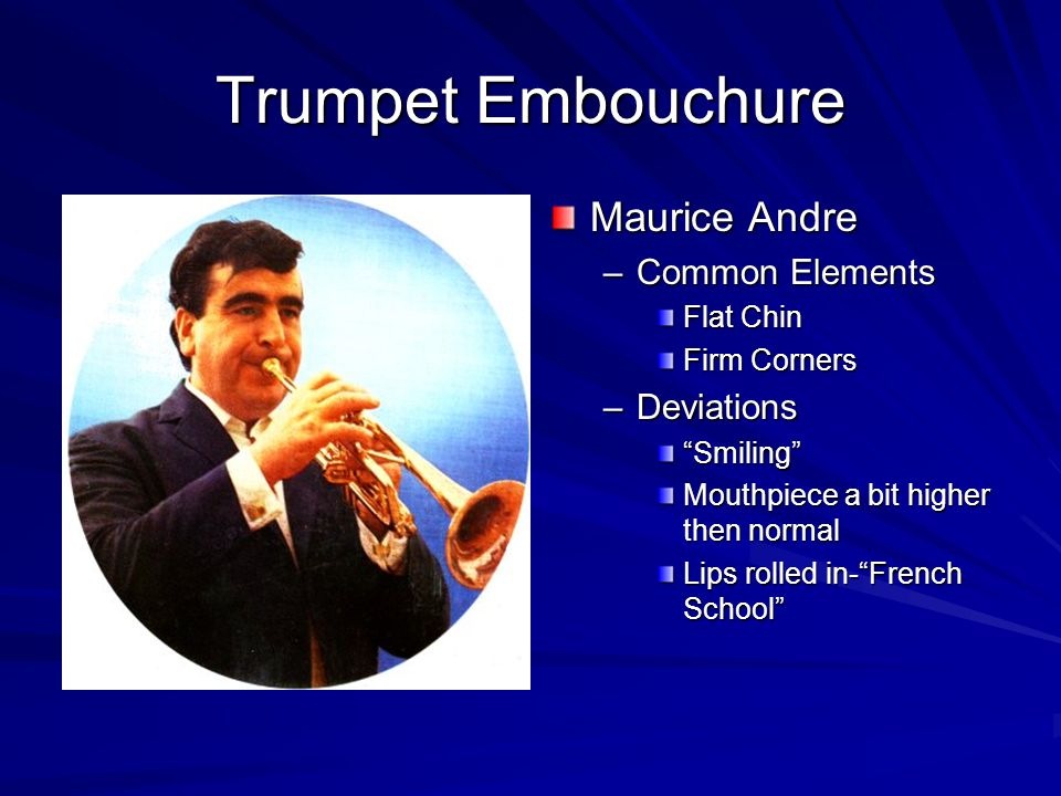 Trumpet Embouchure Maurice Andre Common Elements Deviations Flat Chin