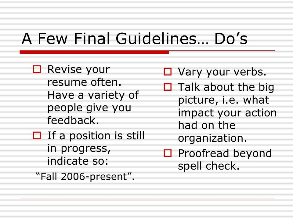 A Few Final Guidelines… Do's