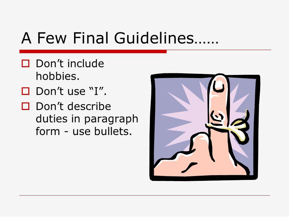 A Few Final Guidelines……