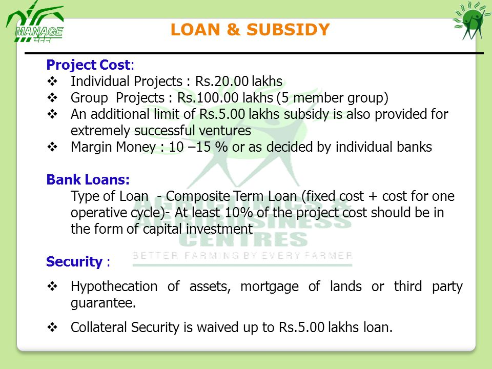LOAN & SUBSIDY Project Cost: Individual Projects : Rs.20.00 lakhs