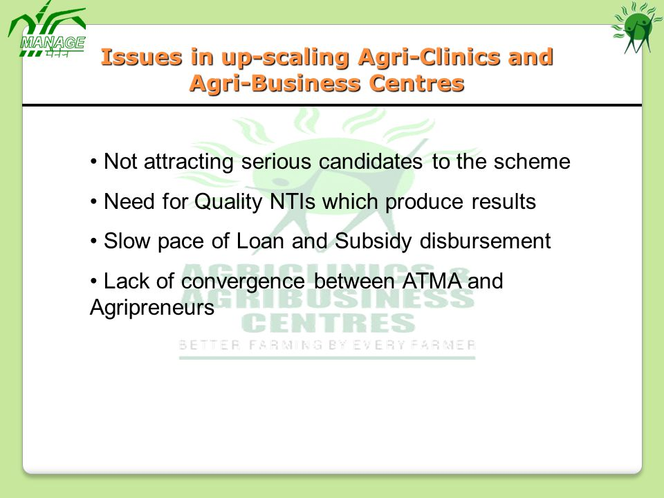 Issues in up-scaling Agri-Clinics and Agri-Business Centres