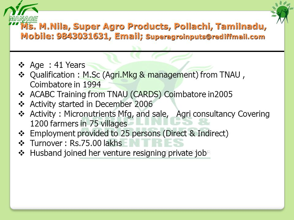 Ms. M.Nila, Super Agro Products, Pollachi, Tamilnadu, Mobile: 9843031631, Email; Superagroinputs@rediffmail.com