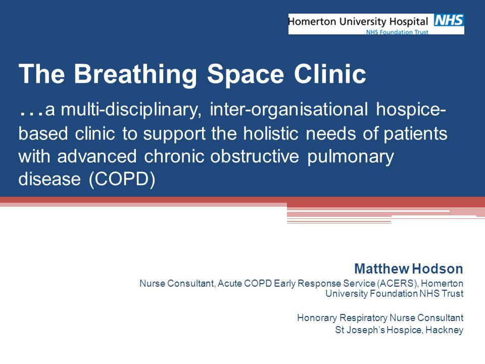 The Breathing Space Clinic …a multi-disciplinary, inter-organisational  hospice-based