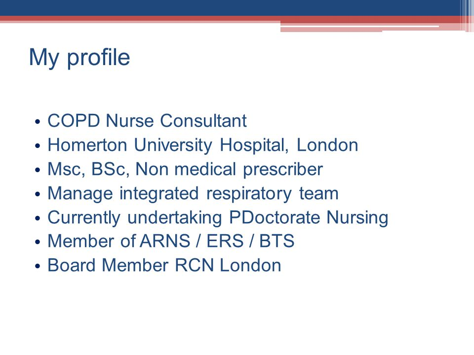 My profile COPD Nurse Consultant Homerton University Hospital, London