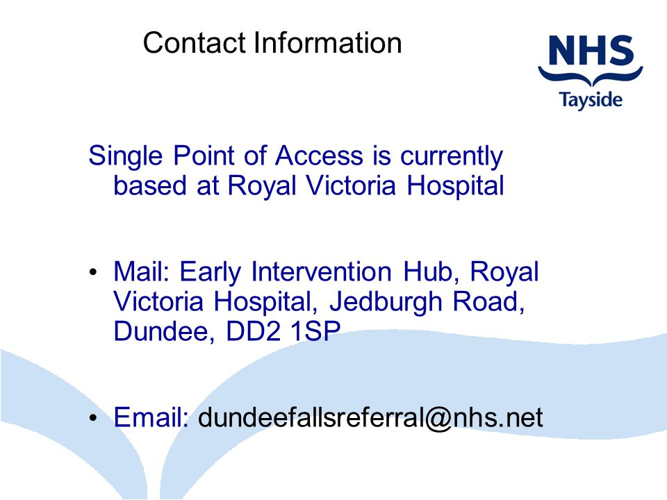 Contact Information Single Point of Access is currently based at Royal Victoria Hospital.