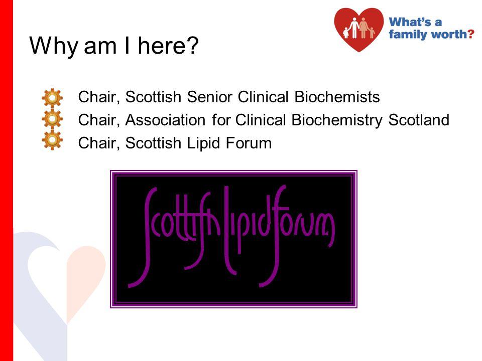 Why am I here Chair, Scottish Senior Clinical Biochemists