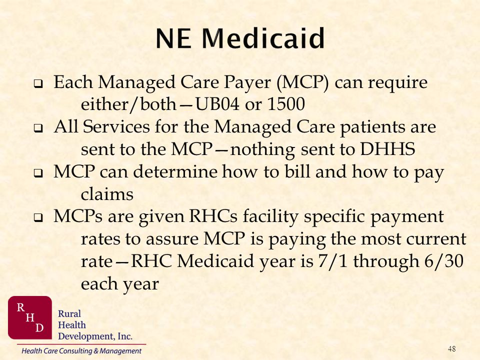 NE Medicaid Each Managed Care Payer (MCP) can require either/both—UB04 or 1500.