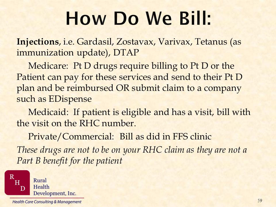 How Do We Bill: Injections, i.e. Gardasil, Zostavax, Varivax, Tetanus (as immunization update), DTAP.