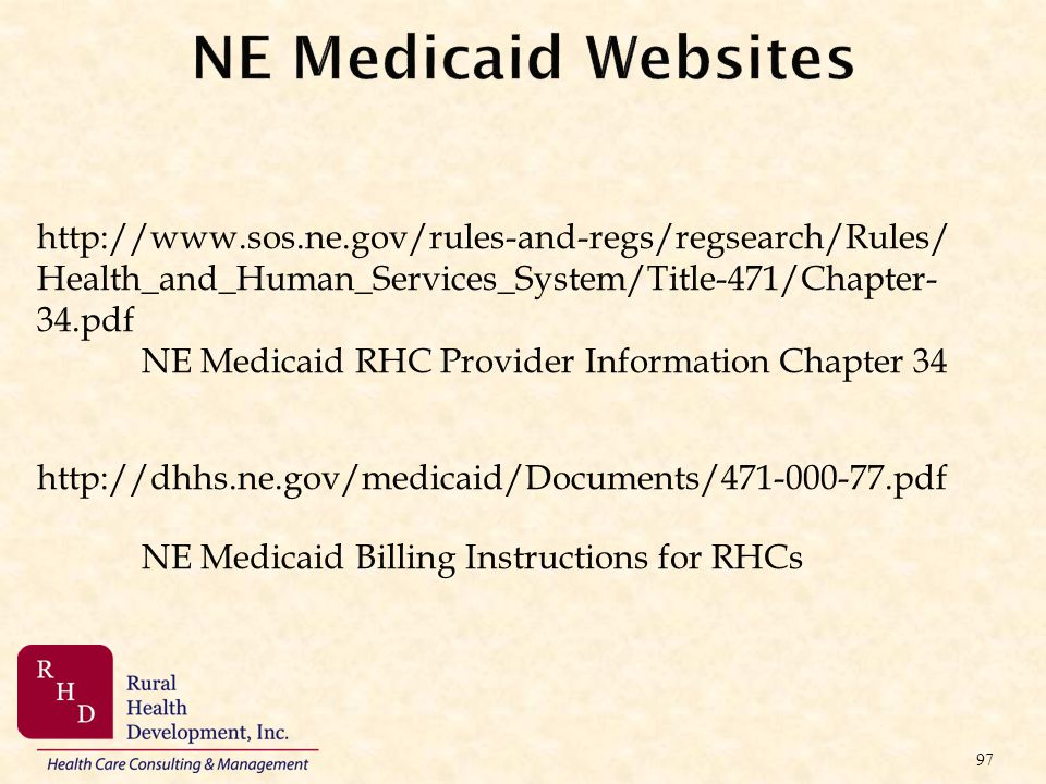 NE Medicaid Websites http://www.sos.ne.gov/rules-and-regs/regsearch/Rules/ Health_and_Human_Services_System/Title-471/Chapter- 34.pdf.