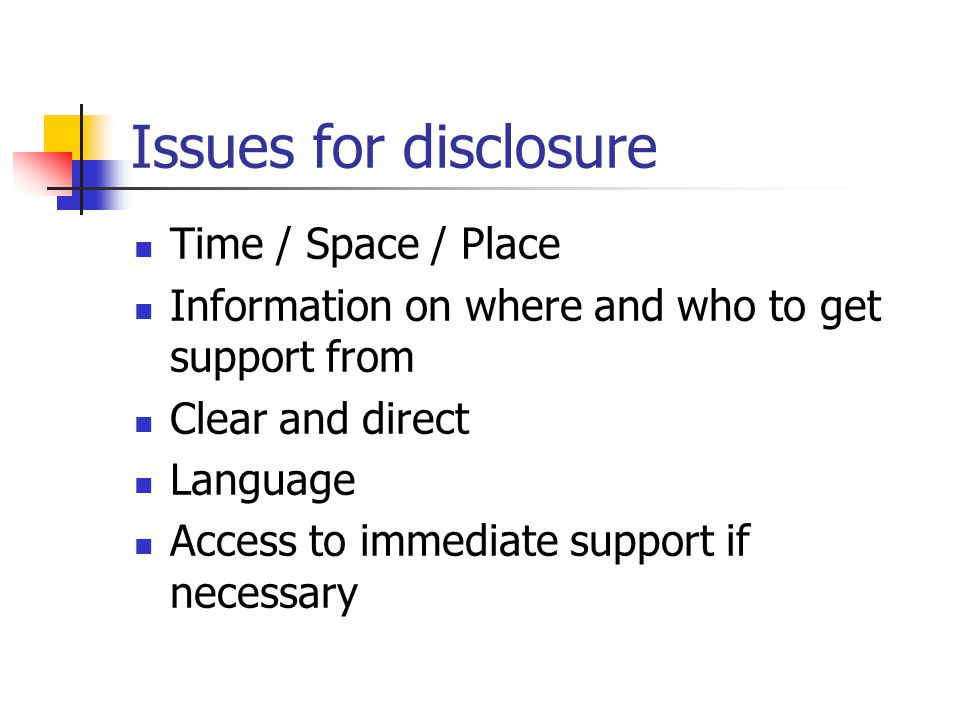 Issues for disclosure Time / Space / Place