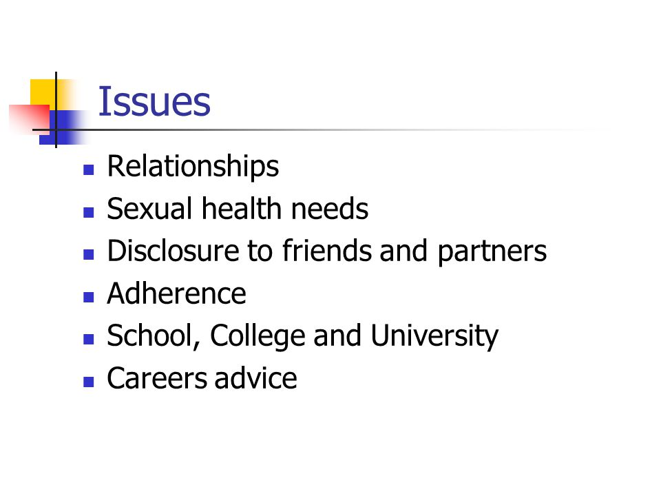 Issues Relationships Sexual health needs