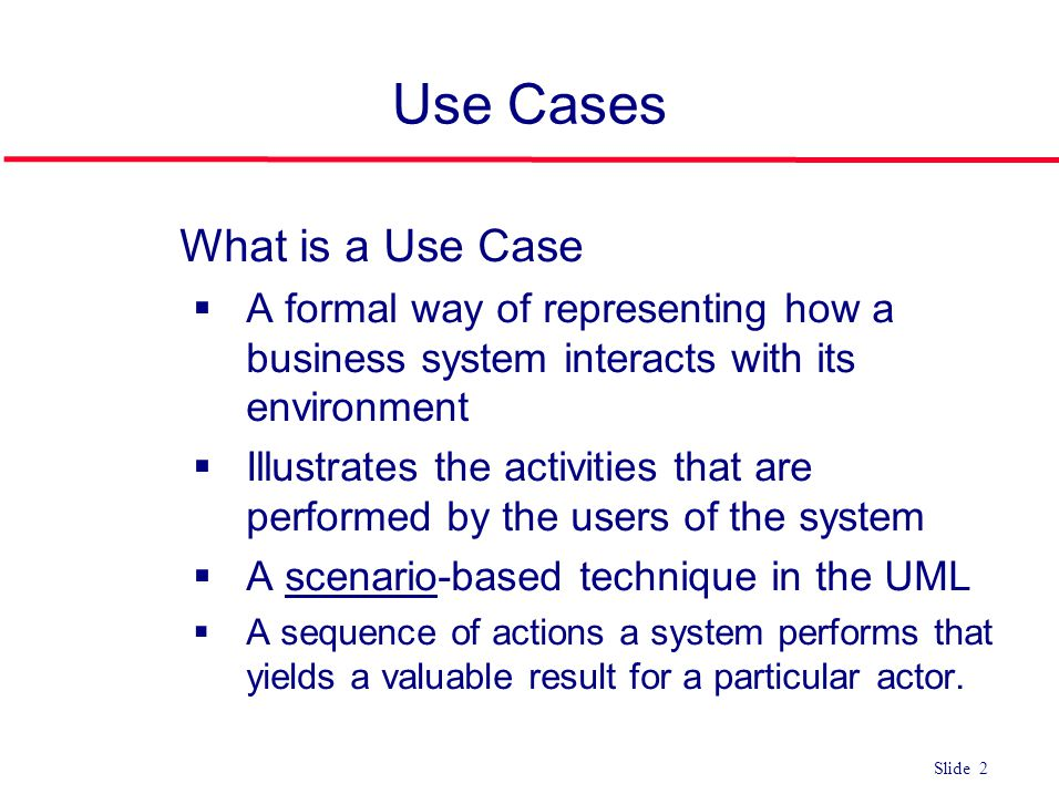 Use Cases What is a Use Case