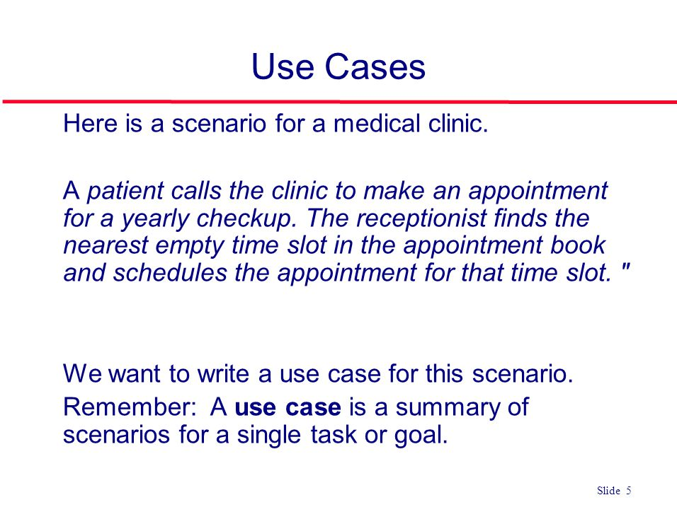 Use Cases Here is a scenario for a medical clinic.