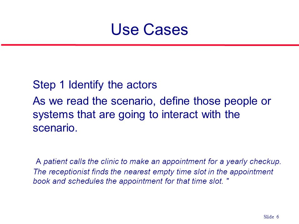 Use Cases Step 1 Identify the actors