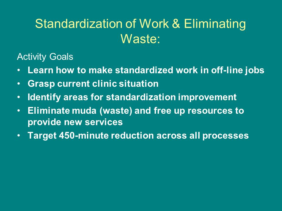 Standardization of Work & Eliminating Waste: