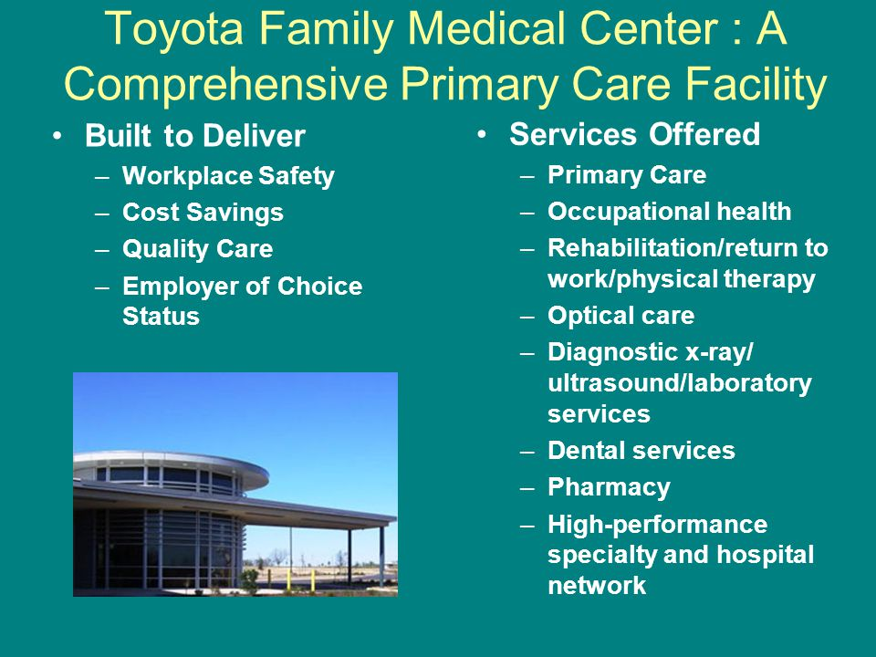 Toyota Family Medical Center : A Comprehensive Primary Care Facility