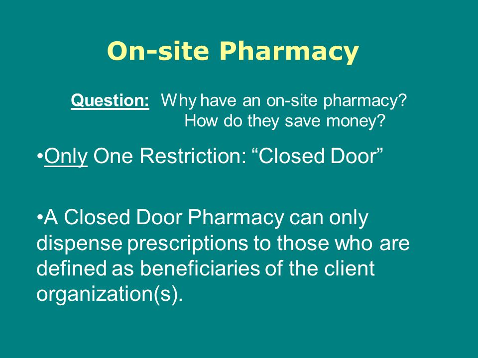 Question: Why have an on-site pharmacy