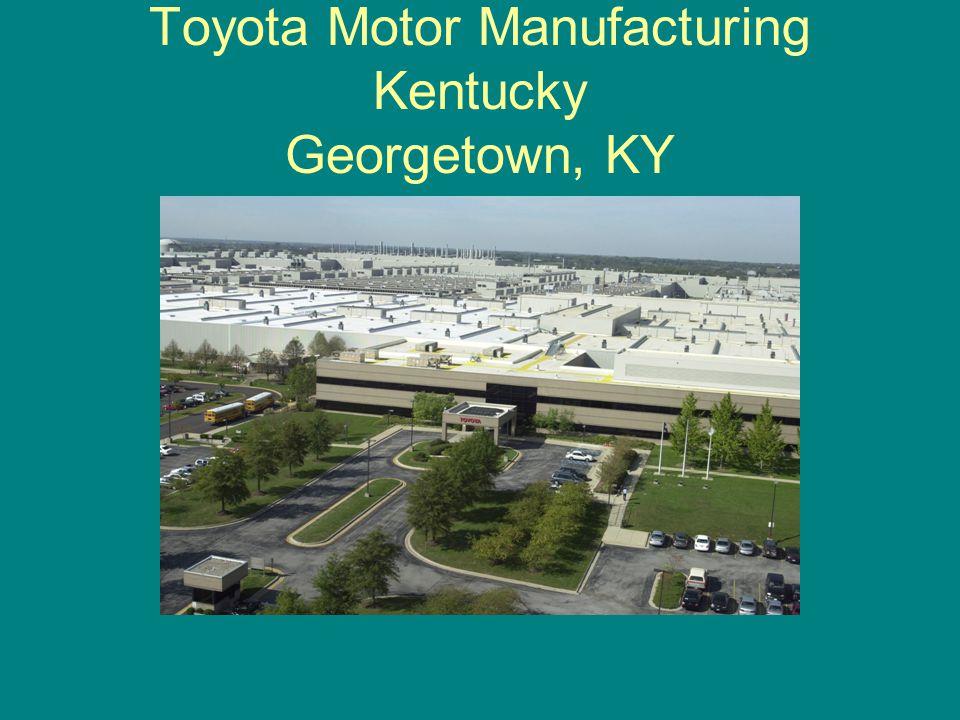 Toyota Motor Manufacturing Kentucky Georgetown, KY