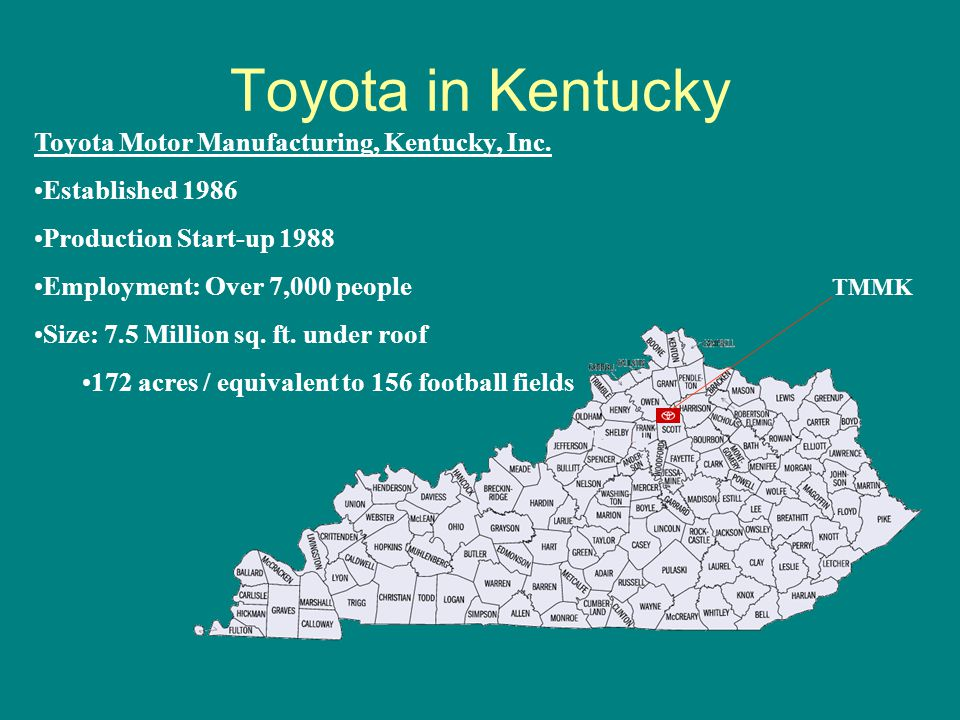 Toyota in Kentucky Toyota Motor Manufacturing, Kentucky, Inc.