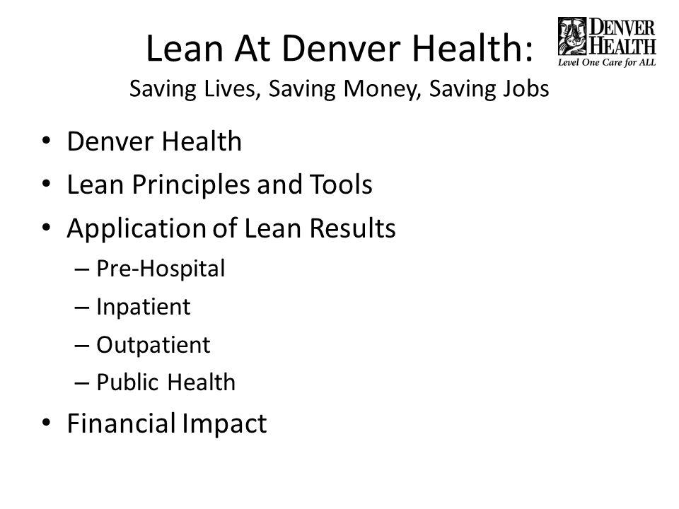 Lean At Denver Health: Saving Lives, Saving Money, Saving Jobs