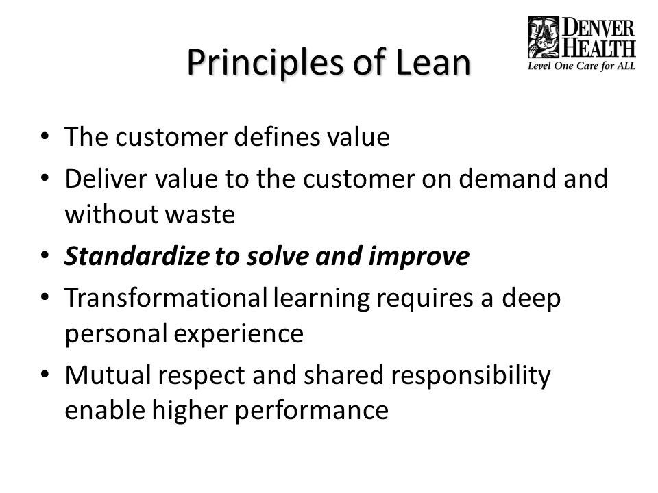 Principles of Lean The customer defines value