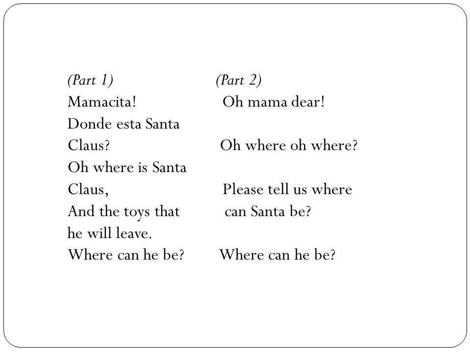 (Part 1) (Part 2) Mamacita! Oh mama dear! Donde esta Santa.