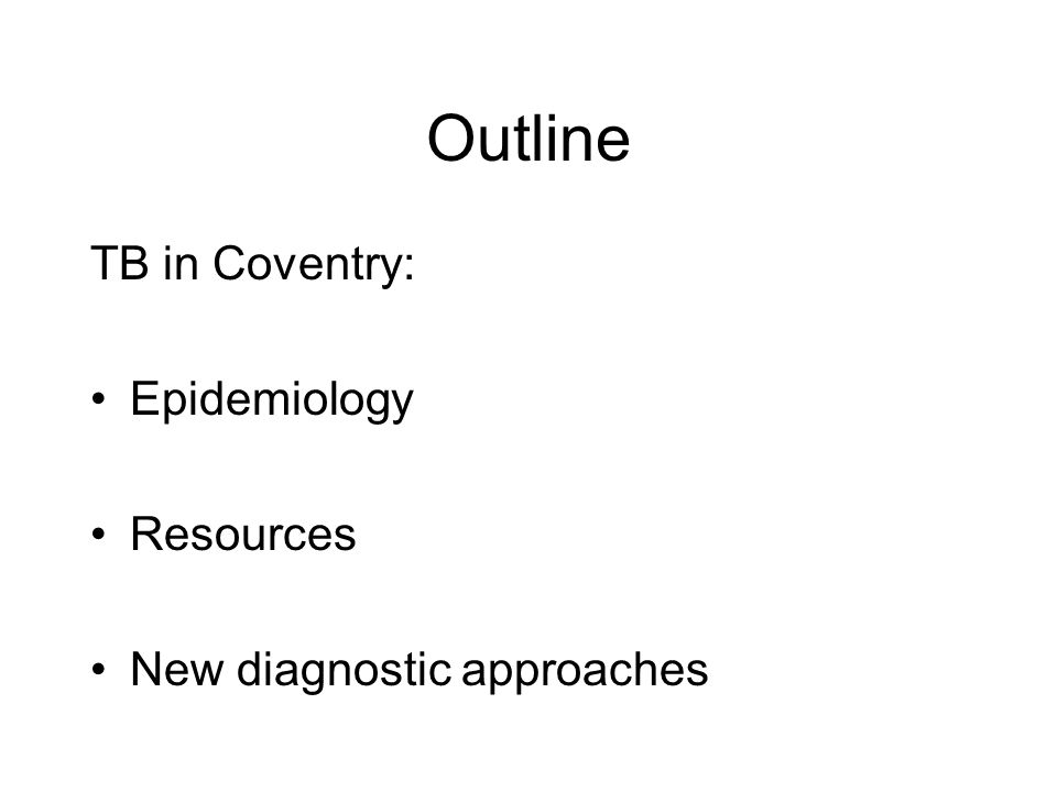 Outline TB in Coventry: Epidemiology Resources
