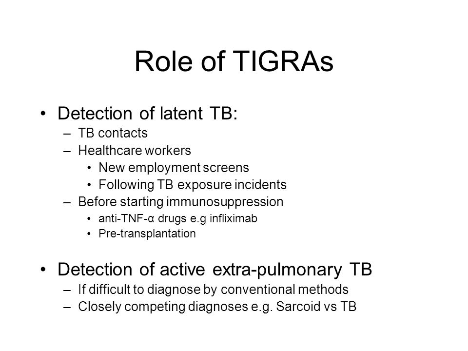 Role of TIGRAs Detection of latent TB: