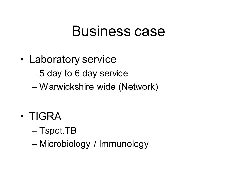 Business case Laboratory service TIGRA 5 day to 6 day service