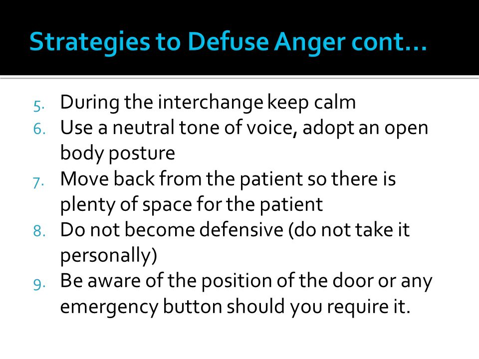 Strategies to Defuse Anger cont…