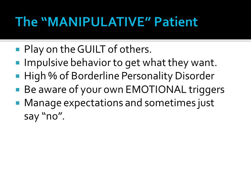 The MANIPULATIVE Patient