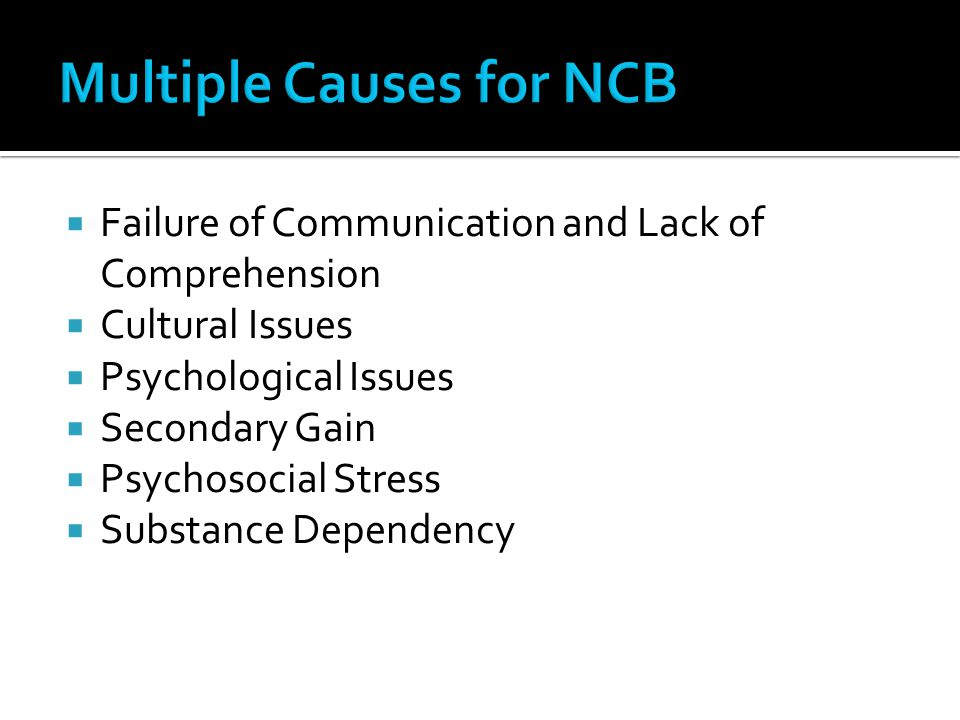 Multiple Causes for NCB