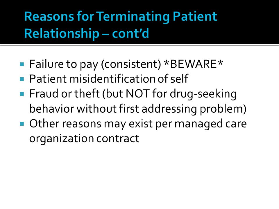 Reasons for Terminating Patient Relationship – cont'd