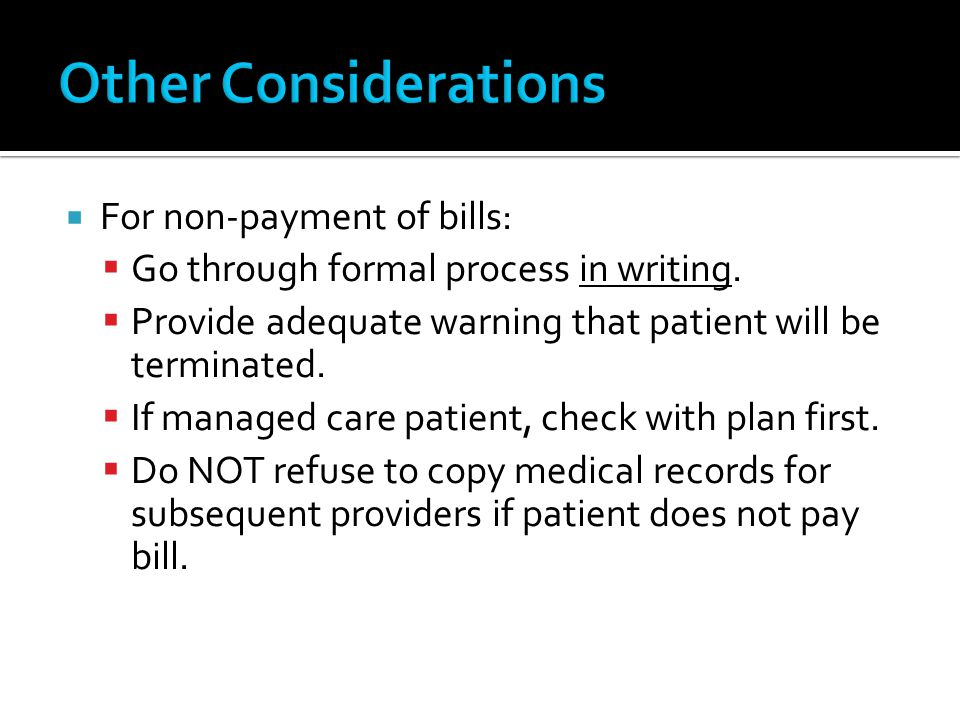 Other Considerations For non-payment of bills:
