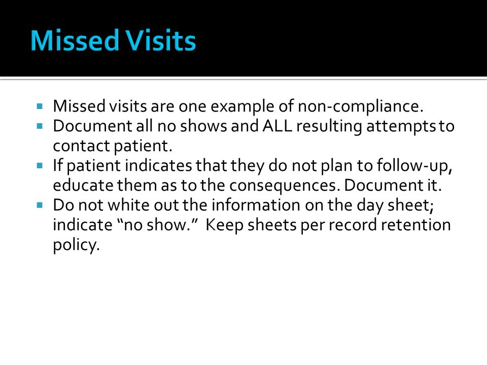 Missed Visits Missed visits are one example of non-compliance.