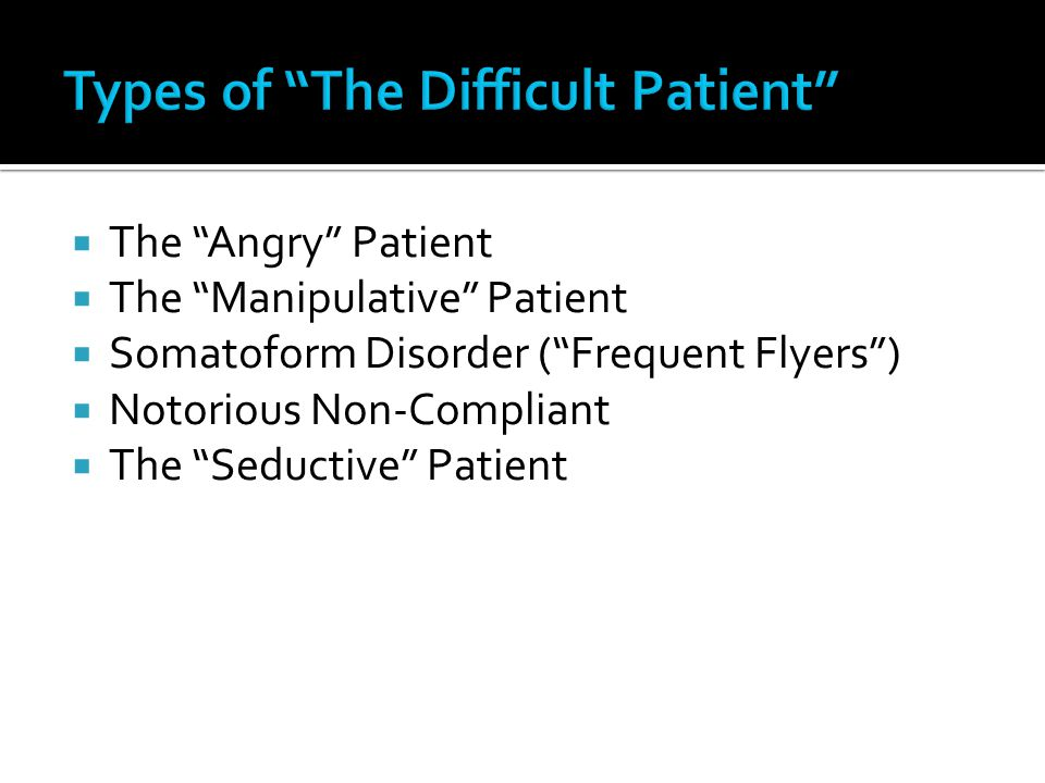 Types of The Difficult Patient