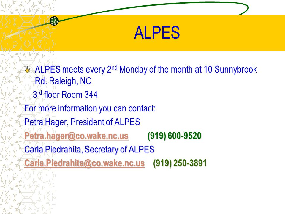 ALPES ALPES meets every 2nd Monday of the month at 10 Sunnybrook Rd. Raleigh, NC. 3rd floor Room 344.